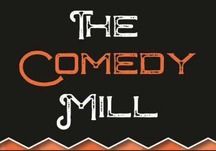 The Comedy Mill – 10th August